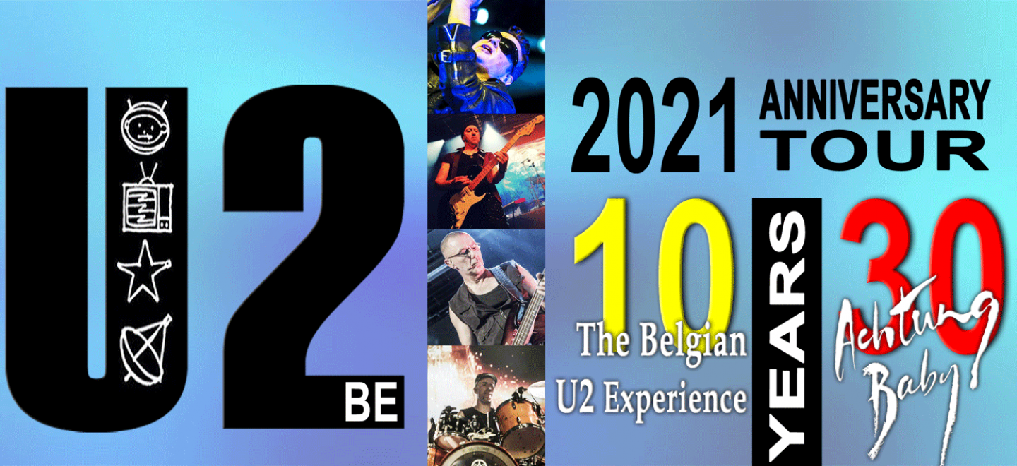 "U2be proudly presents ""2021 Anniversary Tour"""